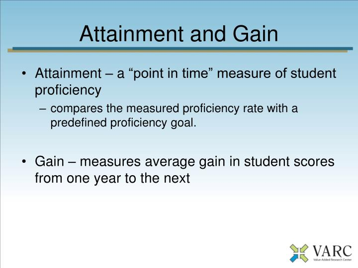 Attainment and gain