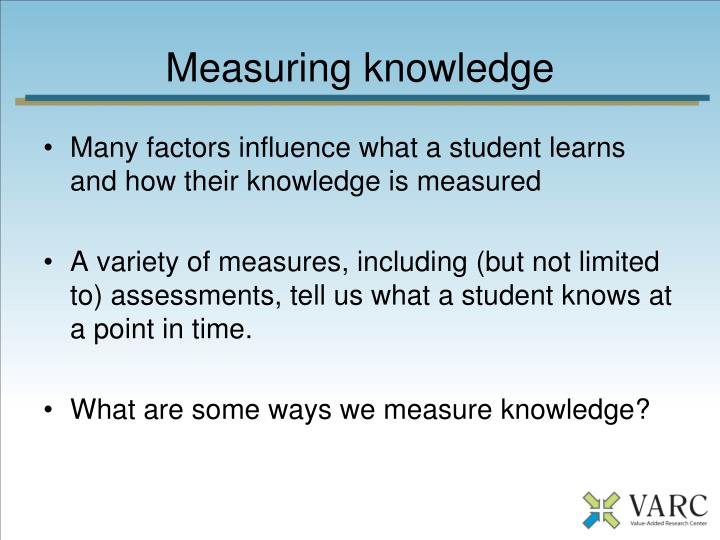 Measuring knowledge