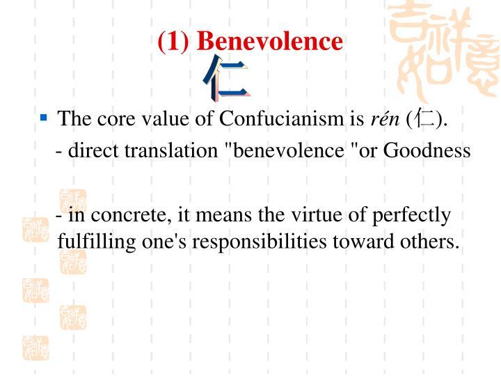 (1) Benevolence