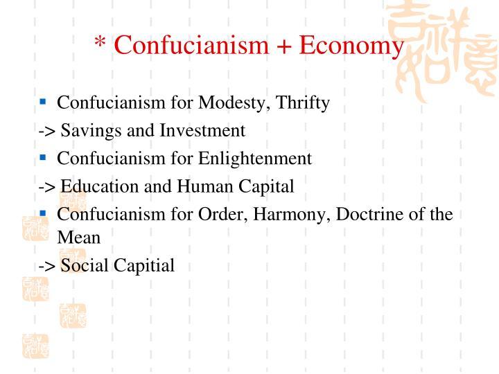 * Confucianism + Economy