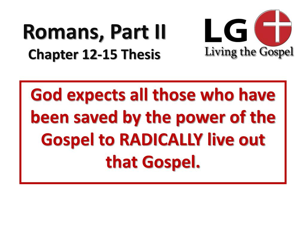 God expects all those who have been saved by the power of the Gospel to RADICALLY live out that Gospel.