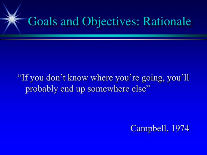 Goals and Objectives: Rationale