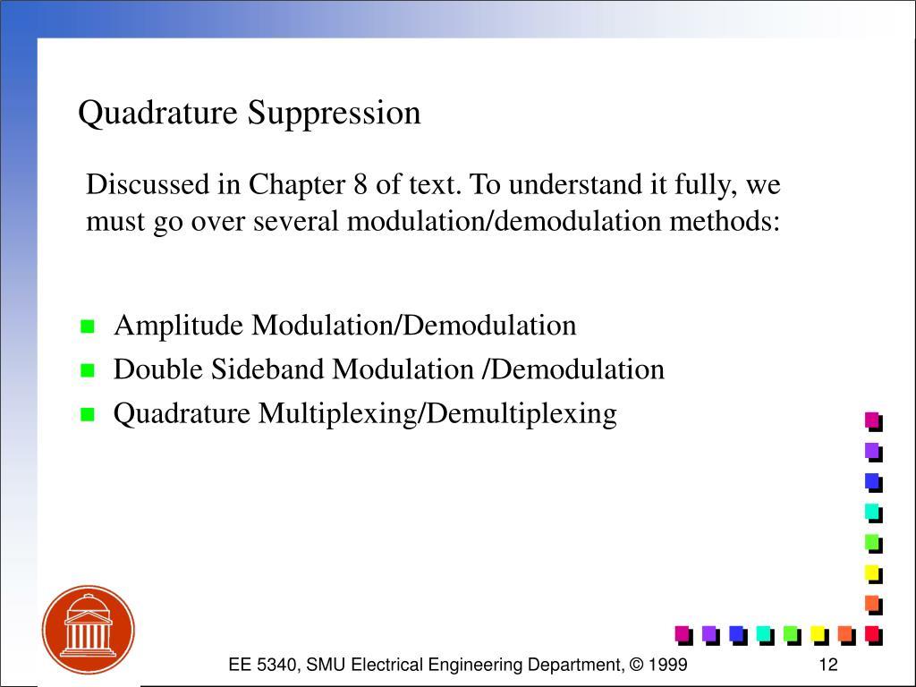 Quadrature Suppression