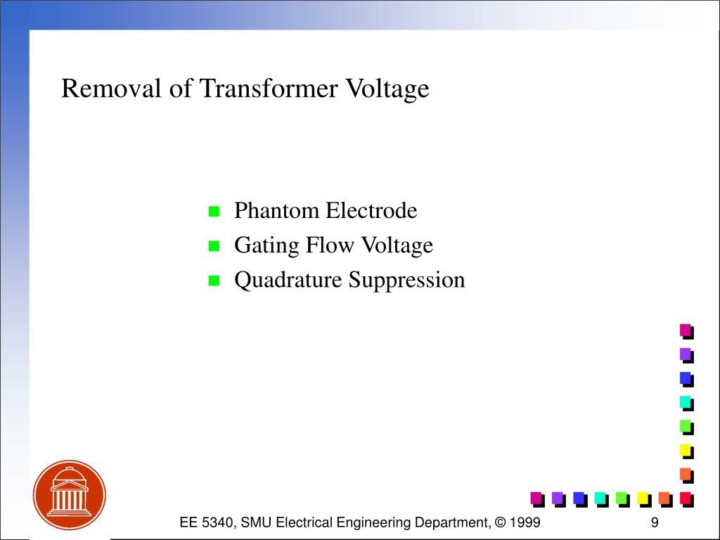 Removal of Transformer Voltage