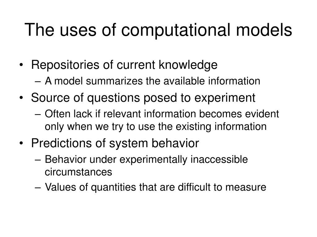 The uses of computational models