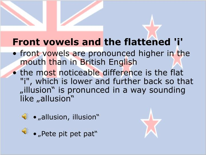 Front vowels and the flattened 'i'
