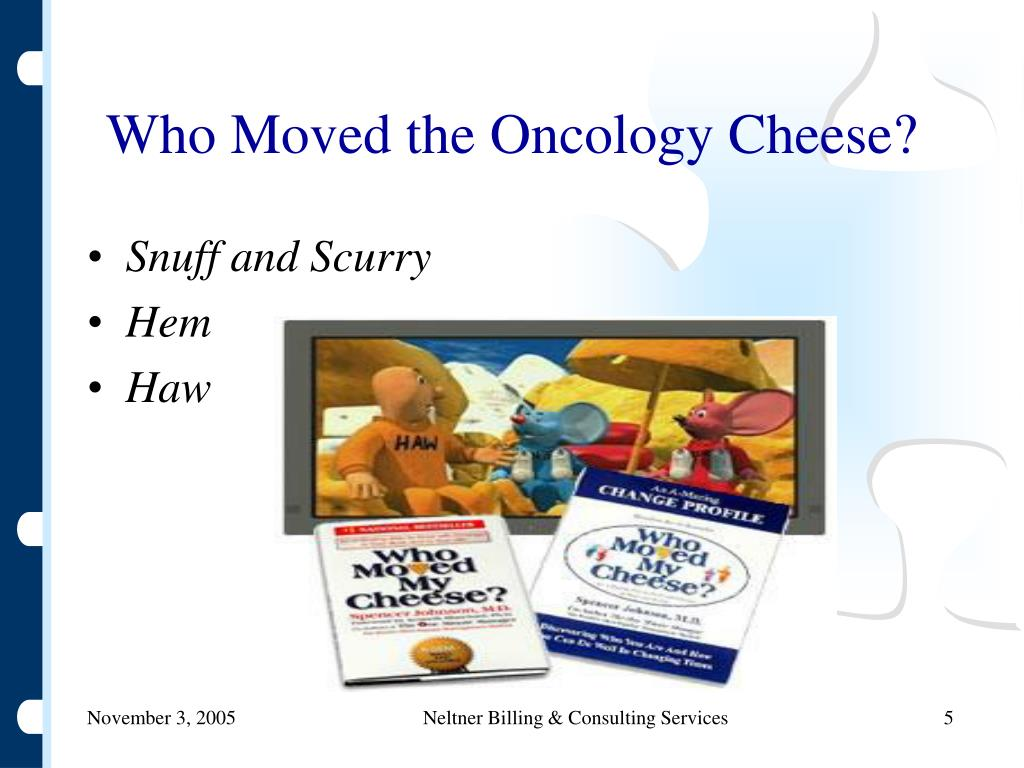 Who Moved the Oncology Cheese?