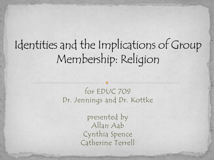 Identities and the implications of group membership religion