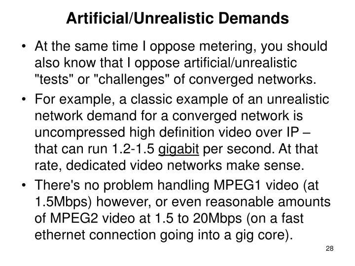 Artificial/Unrealistic Demands