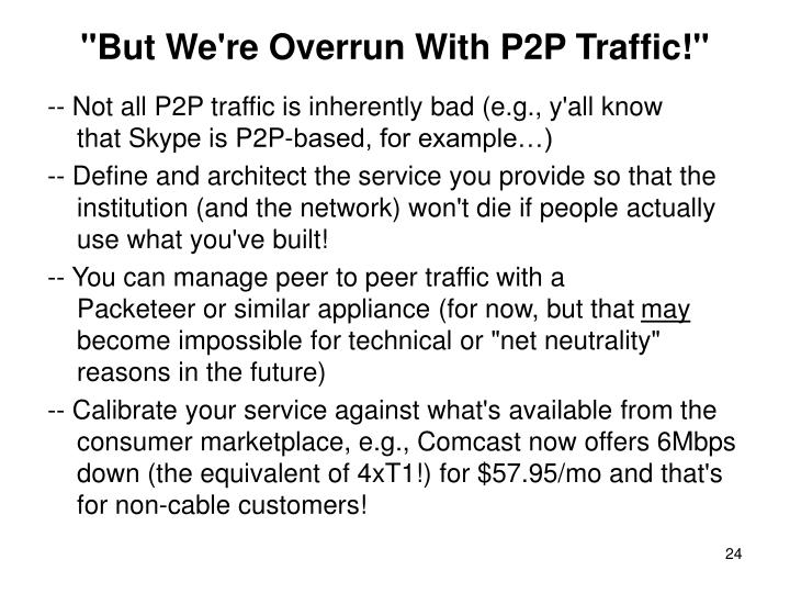 """But We're Overrun With P2P Traffic!"""