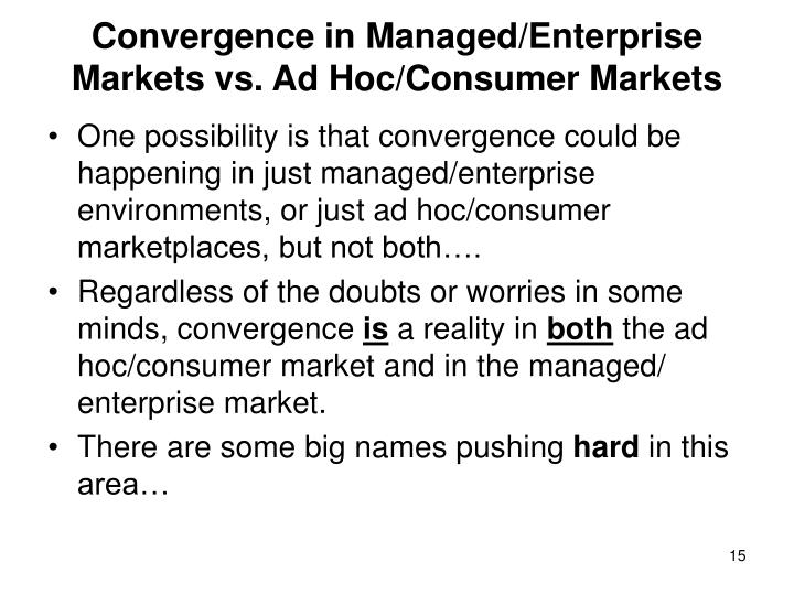 Convergence in Managed/Enterprise