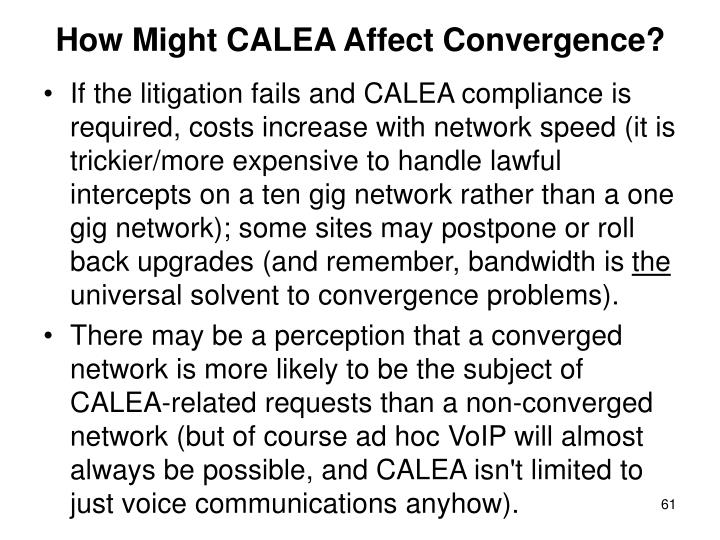 How Might CALEA Affect Convergence?