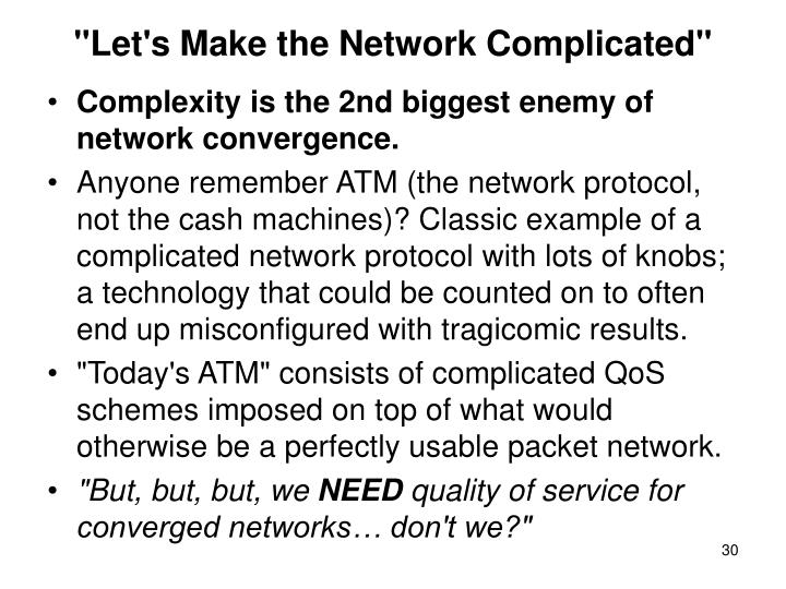 """Let's Make the Network Complicated"""