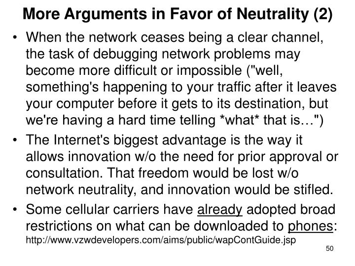 More Arguments in Favor of Neutrality (2)