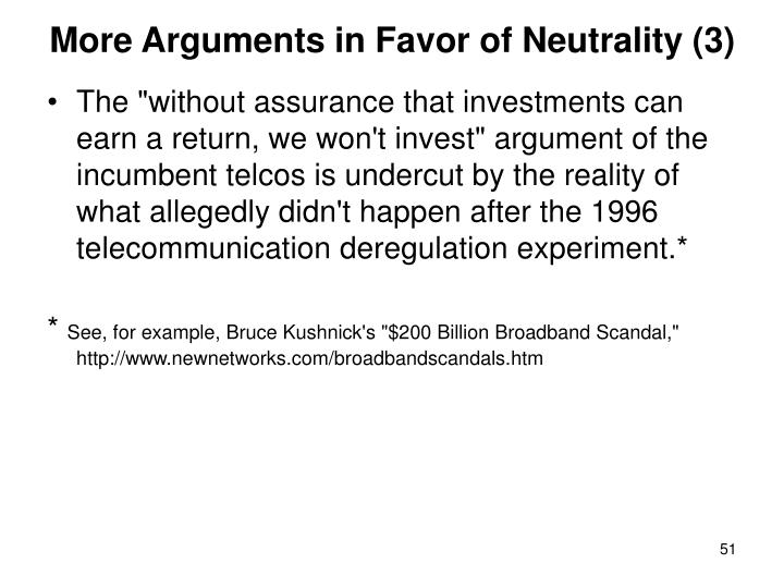 More Arguments in Favor of Neutrality (3)