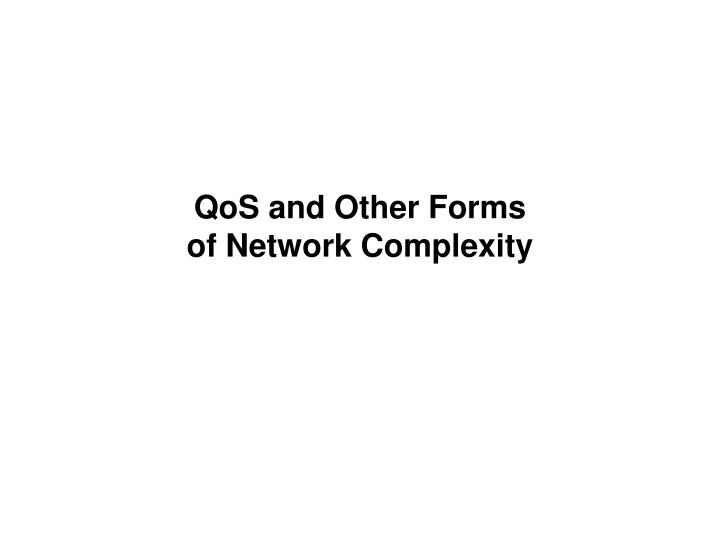 QoS and Other Forms