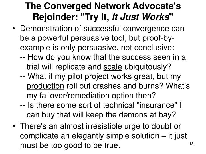 "The Converged Network Advocate's Rejoinder: ""Try It,"