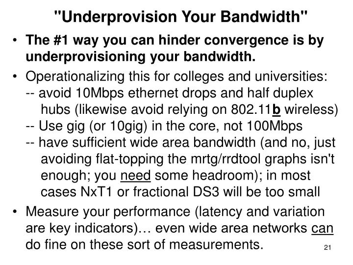"""Underprovision Your Bandwidth"""