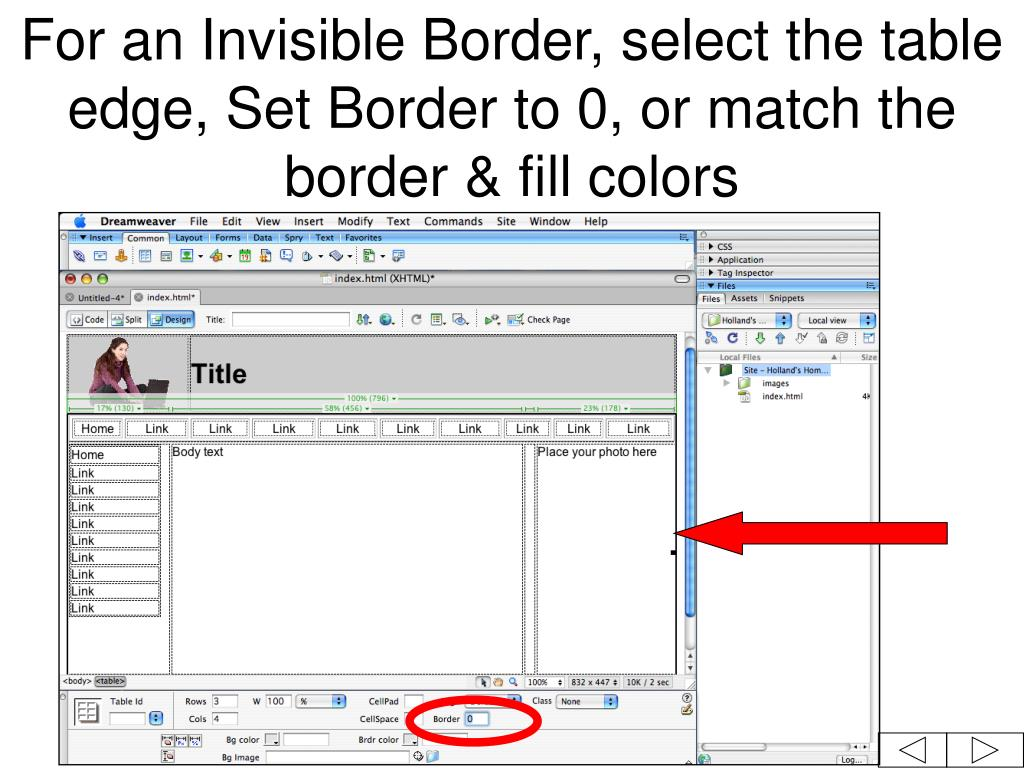 For an Invisible Border, select the table edge, Set Border to 0, or match the border & fill colors
