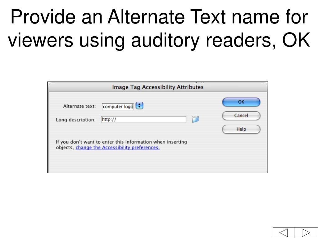 Provide an Alternate Text name for viewers using auditory readers, OK