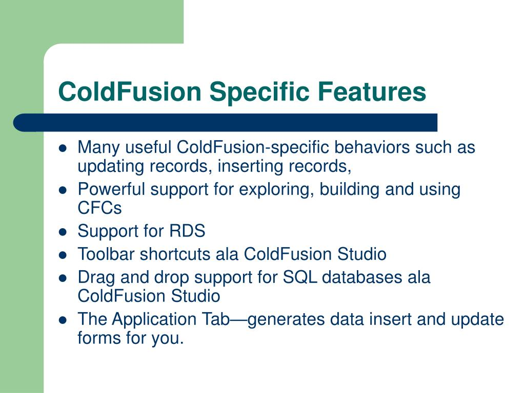 ColdFusion Specific Features