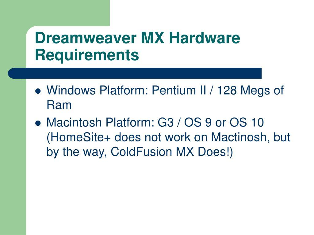 Dreamweaver MX Hardware Requirements