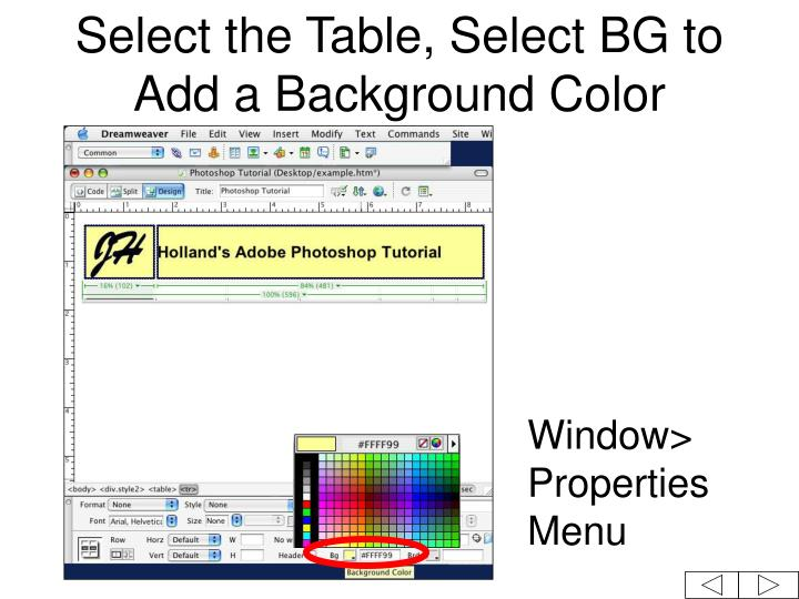 Select the Table, Select BG to Add a Background Color