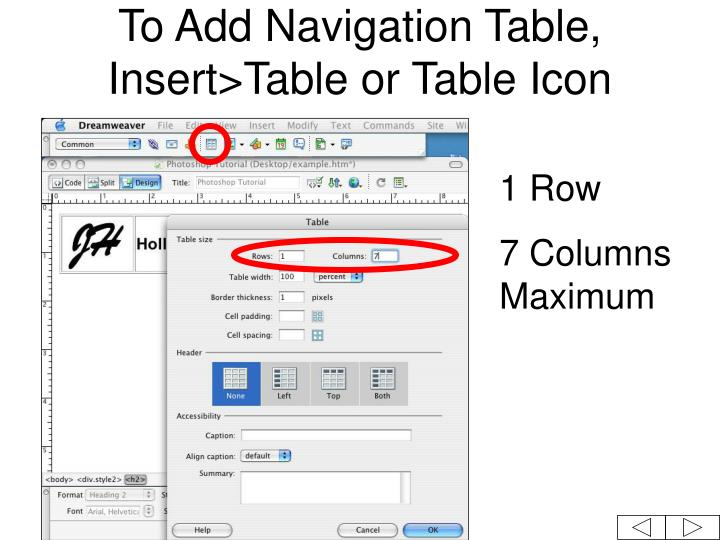To Add Navigation Table, Insert>Table or Table Icon
