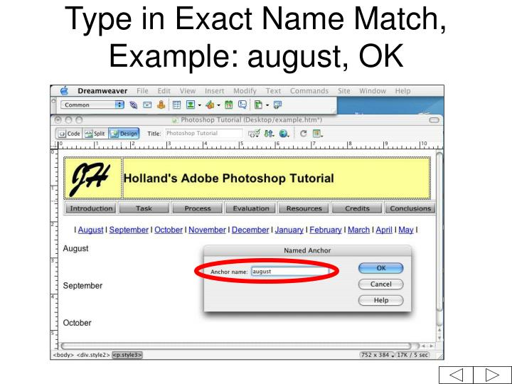 Type in Exact Name Match, Example: august, OK