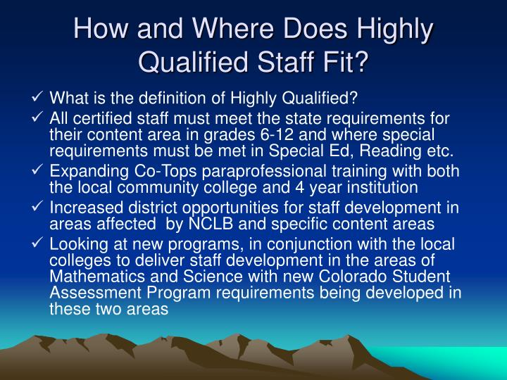 How and Where Does Highly Qualified Staff Fit?