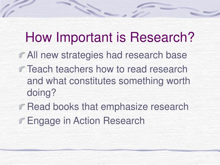 How Important is Research?