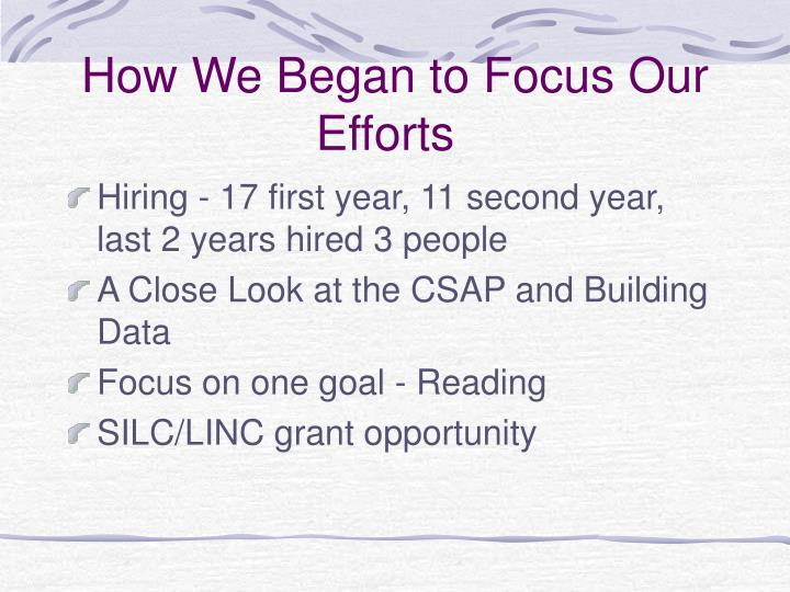 How We Began to Focus Our Efforts