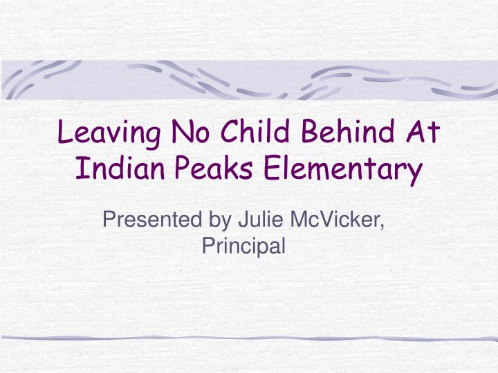 Leaving No Child Behind At Indian Peaks Elementary