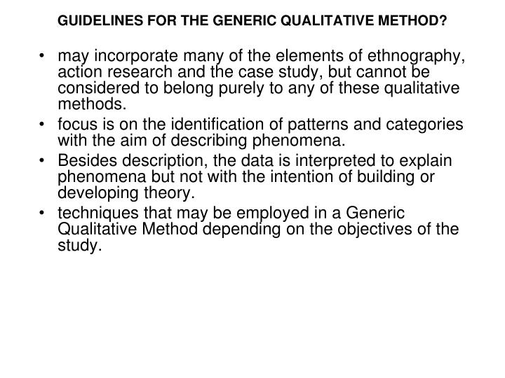 GUIDELINES FOR THE GENERIC QUALITATIVE METHOD?