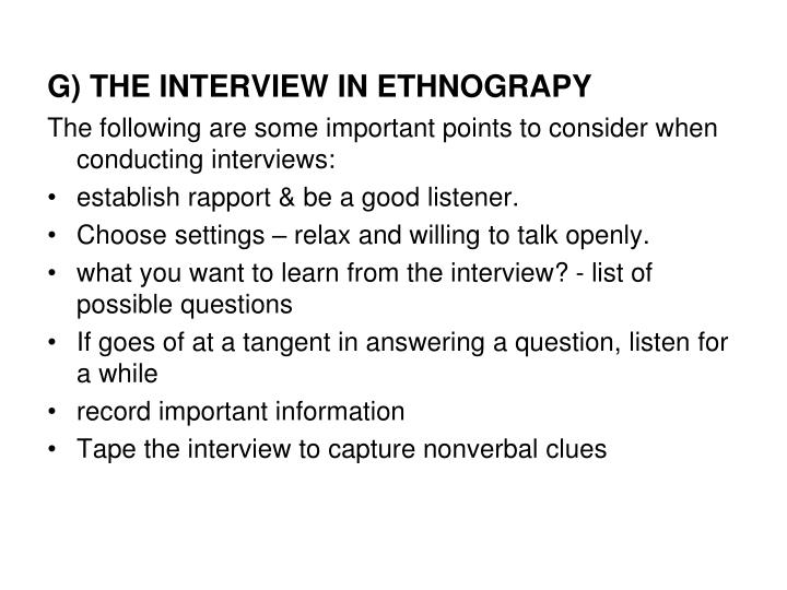 G) THE INTERVIEW IN ETHNOGRAPY