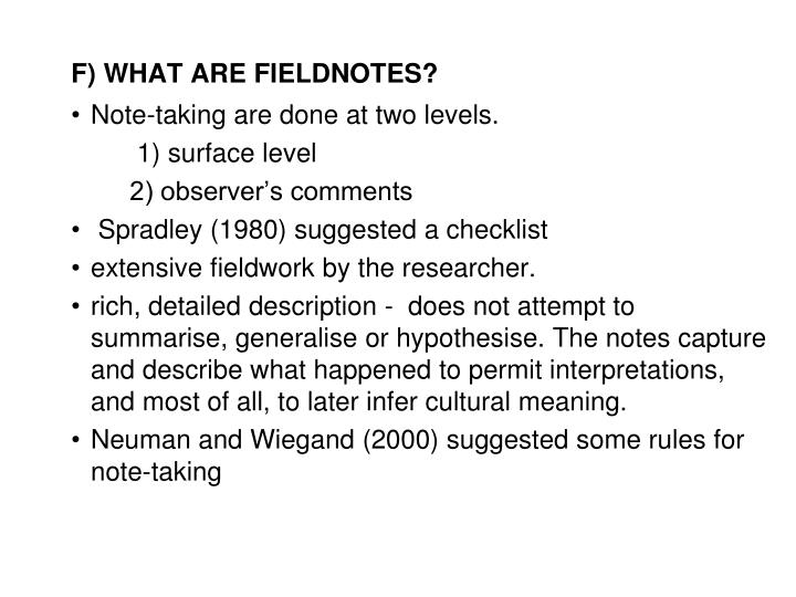F) WHAT ARE FIELDNOTES?