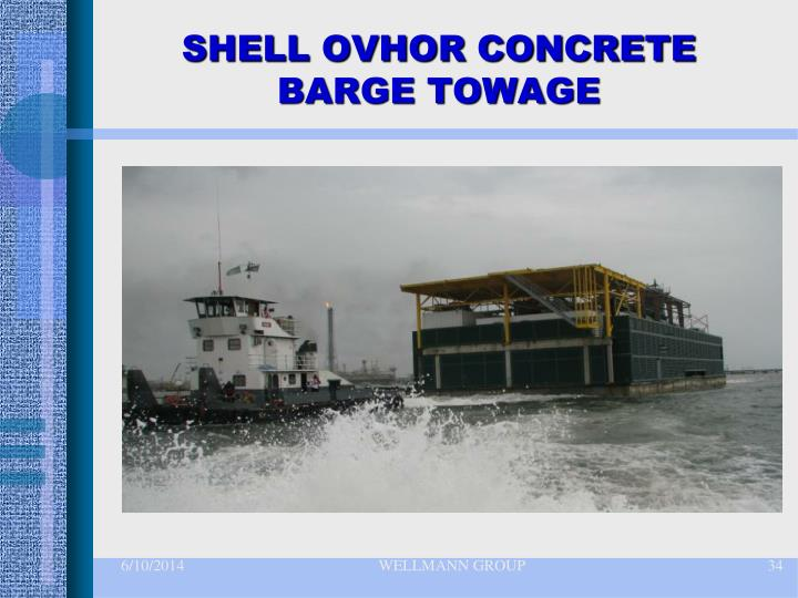 SHELL OVHOR CONCRETE BARGE TOWAGE