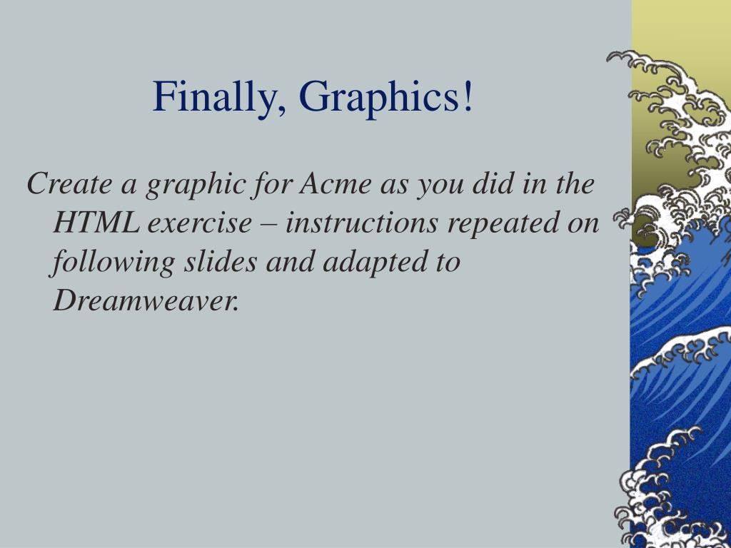 Finally, Graphics!