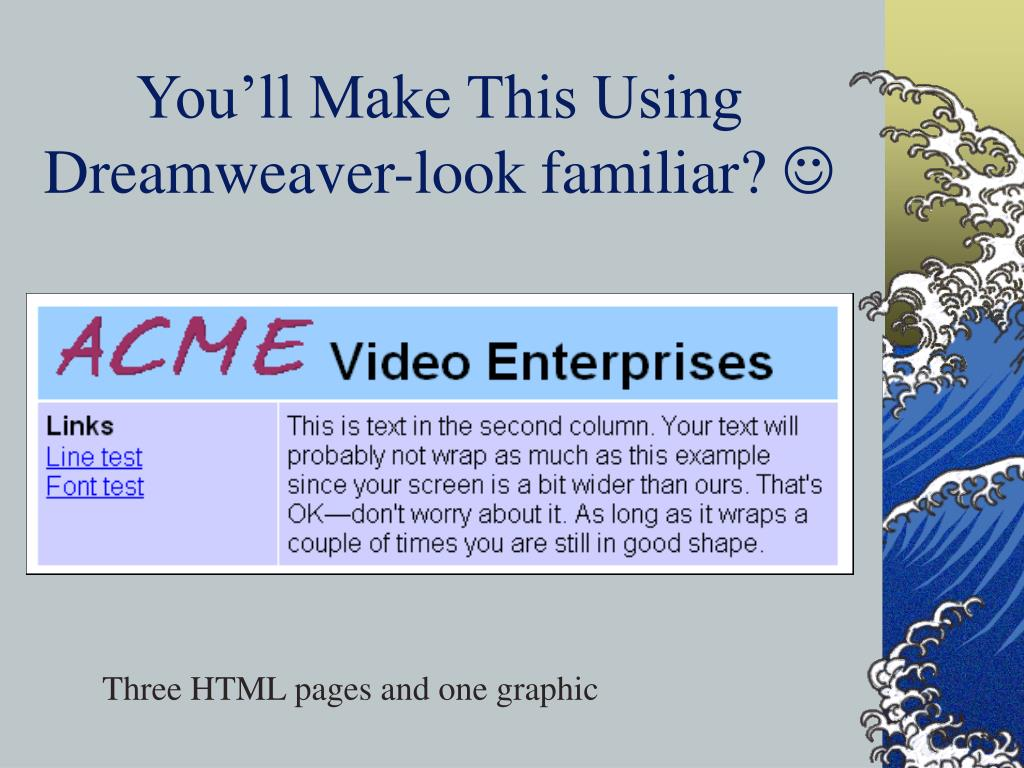You'll Make This Using Dreamweaver-look familiar?