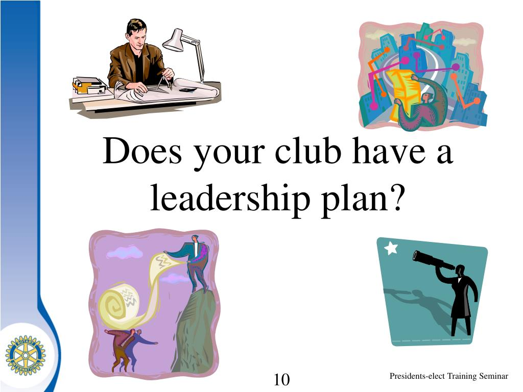 Does your club have a leadership plan?