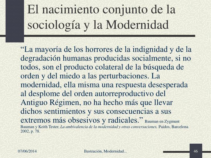 El nacimiento conjunto de la sociologa y la Modernidad