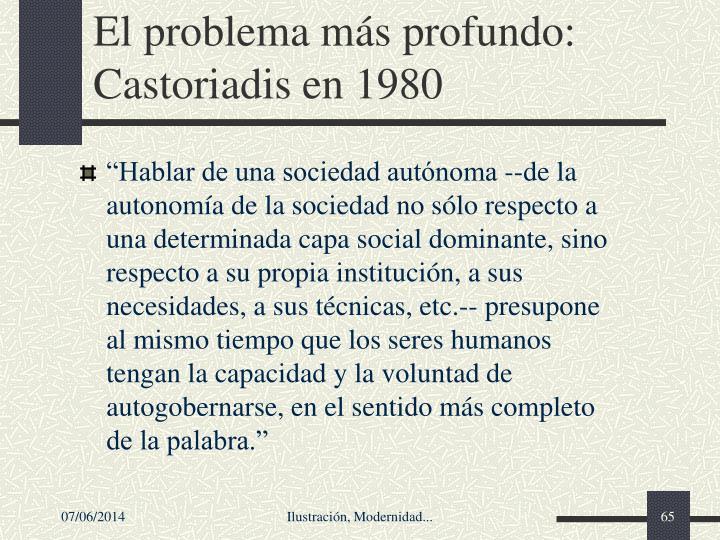 El problema más profundo: Castoriadis en 1980