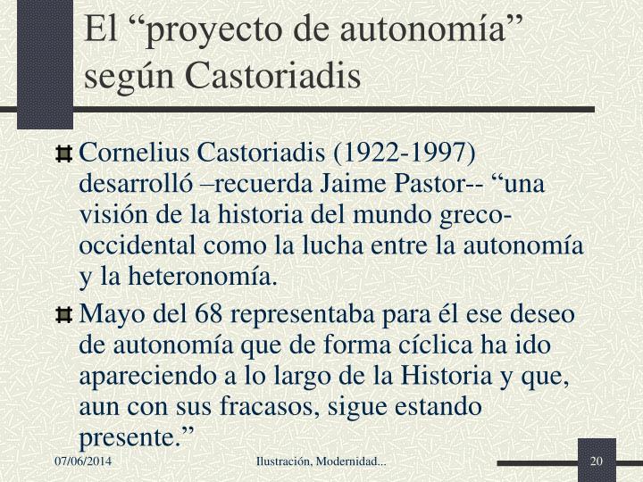 """El """"proyecto de autonomía"""" según Castoriadis"""