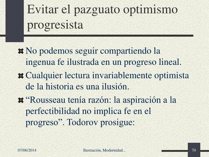 Evitar el pazguato optimismo progresista