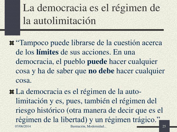 La democracia es el rgimen de la autolimitacin