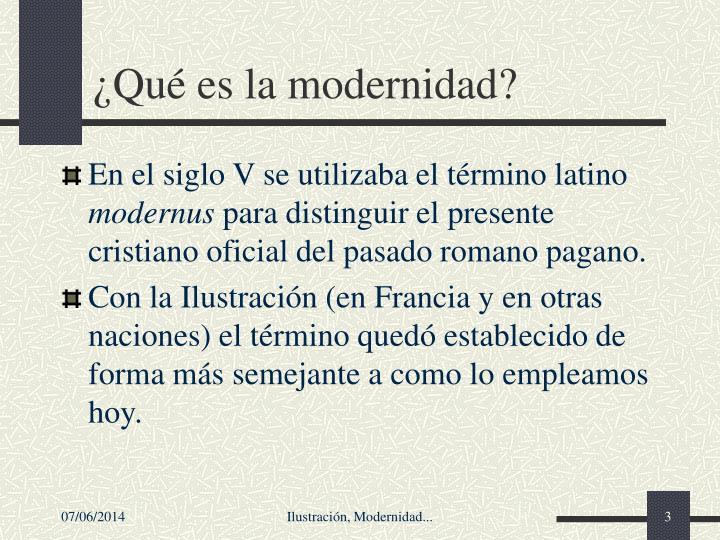 ¿Qué es la modernidad?