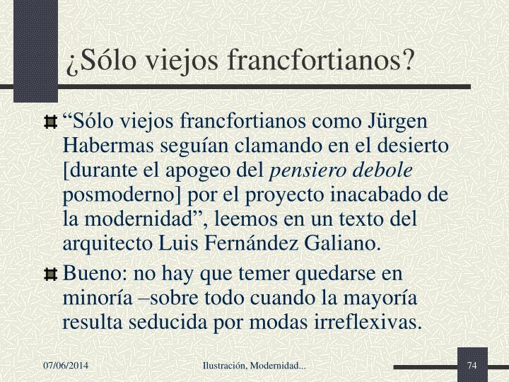 ¿Sólo viejos francfortianos?