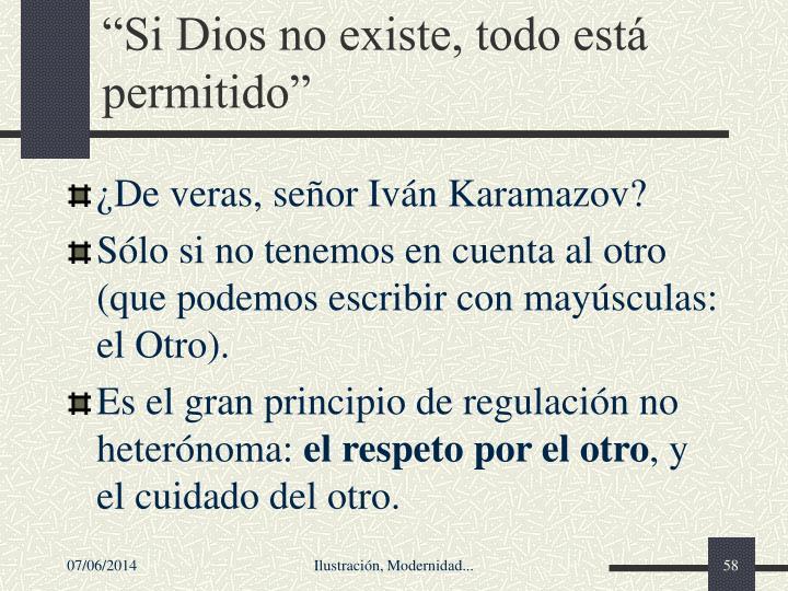 Si Dios no existe, todo est permitido