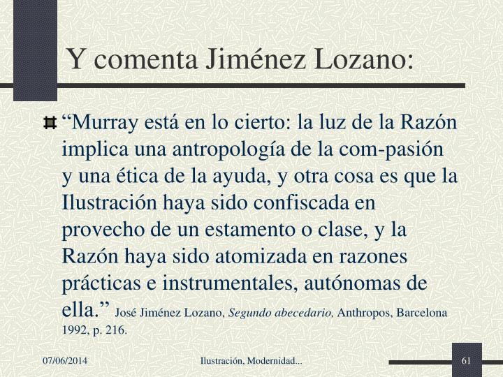 Y comenta Jimnez Lozano: