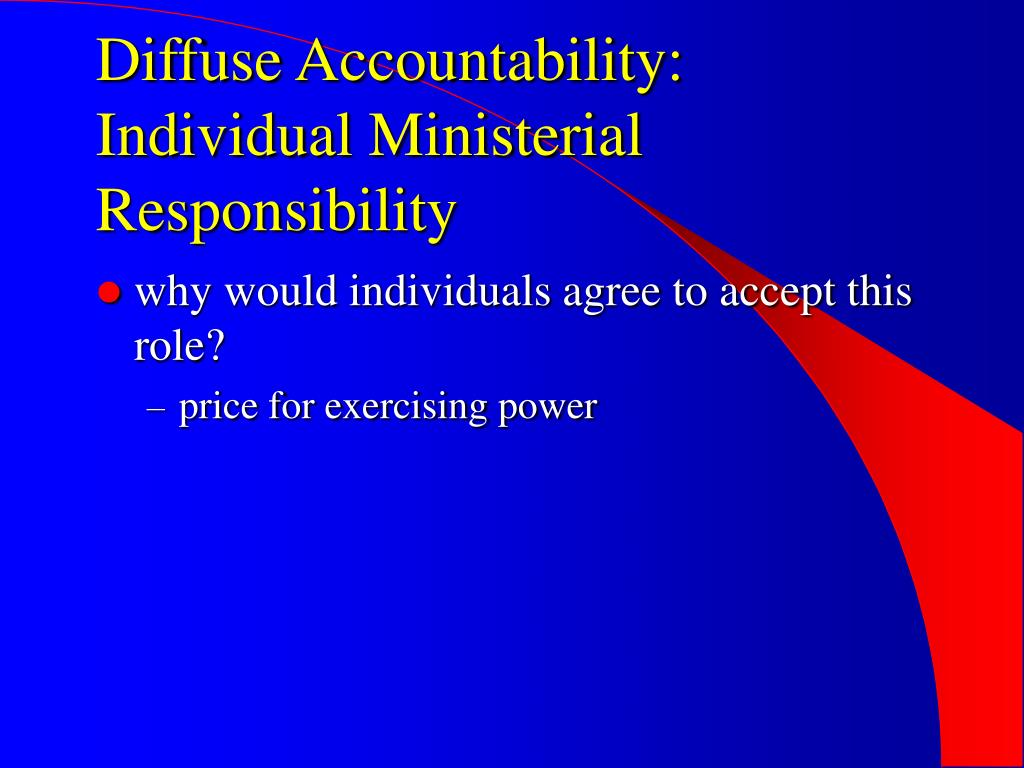 Diffuse Accountability: Individual Ministerial Responsibility